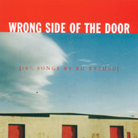 CD cover -- Wrong Side Of The Door {16  1/2 Songs by Ed Rashed} -- Click for Info